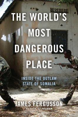 The World's Most Dangerous Place By Fergusson, James