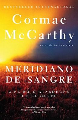 Meridiano de sangre / Blood Meridian By McCarthy, Cormac/ Fort, Luis Murillo (TRN)