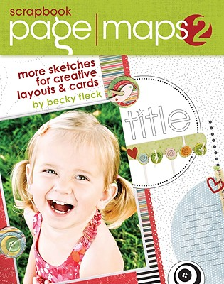 Scrapbook Pagemaps 2 By Fleck, Becky